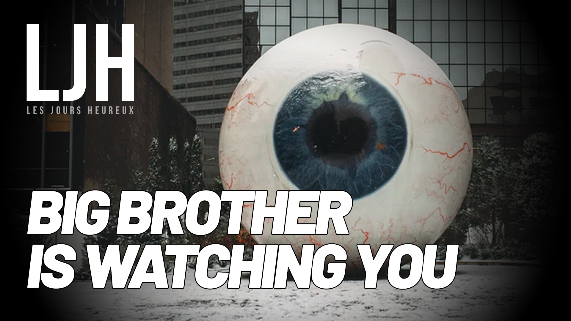 LJH #3 – Big brother is watching you